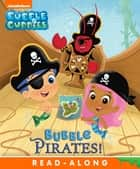 Bubble Pirates! (Bubble Guppies) ebook by Nickelodeon Publishing