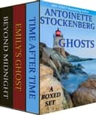 Ghosts: A Boxed Set - Three Complete Novels ebook by Antoinette Stockenberg