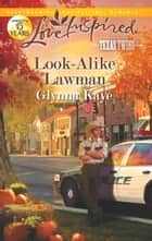 Look-Alike Lawman (Mills & Boon Love Inspired) (Texas Twins, Book 4) eBook by Glynna Kaye