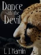 Dance With The Devil ebook by LJ Hamlin