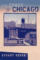 The Coast of Chicago ebook by Stuart Dybek