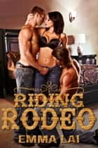Riding Rodeo ebook by Emma Lai