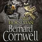 The Pale Horseman (The Last Kingdom Series, Book 2) audiobook by Bernard Cornwell