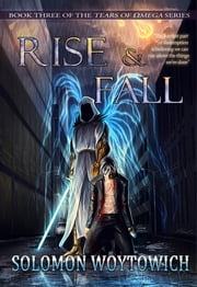 Rise & Fall ebook by Solomon Woytowich