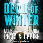 Dead of Winter audiobook by Melissa Pearl, Anna Cruise