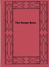 The Range Boss ebook by Charles Alden Seltzer