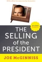 The Selling of the President ebook by Joe McGinniss