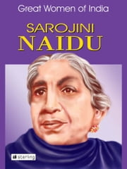 Great Women Of India - Sarojini Naidu ebook by Anuradha Guha