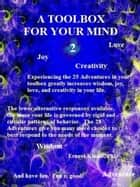 A Toolbox for Your Mind 2 - Psychological and philosophical concepts and strategies ebook by Ernest Kinnie, PhD