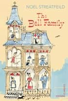 The Bell Family ebook by Noel Streatfeild