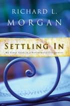 Settling In ebook by Richard L. Morgan