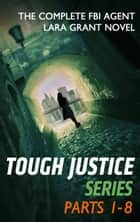 Tough Justice Series - Parts 1- 8 - 8 Book Box Set ebook by Carla Cassidy, Tyler Anne Snell, Carol Ericson,...