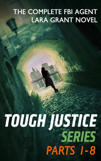 Tough Justice Series - Parts 1- 8 - 8 Book Box Set ebook by Carla Cassidy,Tyler Anne Snell,Carol Ericson,Gail Barrett,Carol Ericson,Tyler Anne Snell,Carla Cassidy