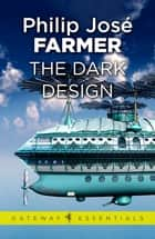 The Dark Design eBook by Philip Jose Farmer