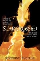 Starcrossed: The Starcrossed Trilogy 1 ebook by Josephine Angelini