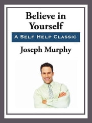 Believe in Yourself ebook by Joseph Murray