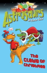 Astrosaurs 11: The Claws of Christmas ebook by Steve Cole