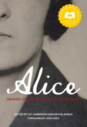 Alice - Memoirs of a Barbary Coast Prostitute ebook by Ivy Anderson, Devon Angus