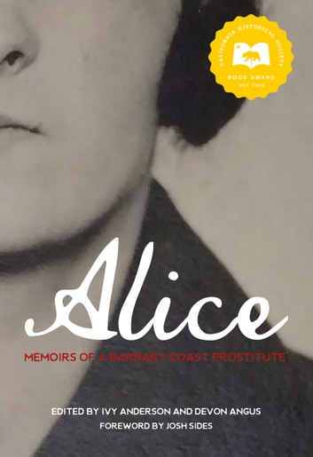 Alice - Memoirs of a Barbary Coast Prostitute ebook by Ivy Anderson,Devon Angus