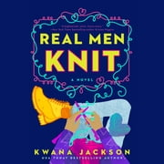 Real Men Knit audiobook by Kwana Jackson