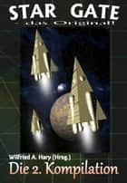 STAR GATE - das Original: Die 2. Kompilation ebook by Wilfried A. Hary
