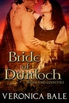 Bride of Dunloch ebook by Veronica Bale