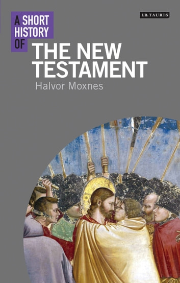 A Short History of the New Testament ebook by Halvor Moxnes