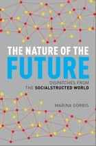 The Nature of the Future ebook by Marina Gorbis