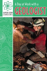 A Day at Work with a Geologist