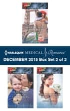 Harlequin Medical Romance December 2015 - Box Set 2 of 2 - Her Doctor's Christmas Proposal\A Mummy to Make Christmas\His Christmas Bride-to-Be ebook by Louisa George, Susanne Hampton, Abigail Gordon