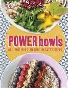 Power Bowls - All You Need in One Healthy Bowl ebook by Kate Turner