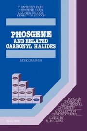Phosgene: And Related Carbonyl Halides ebook by Ryan, T.A.