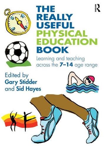 The Really Useful Physical Education Book - Learning and Teaching Across the 7–14 Age Range ebook by