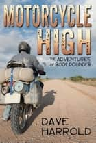 Motorcycle High ebook by Dave Harrold