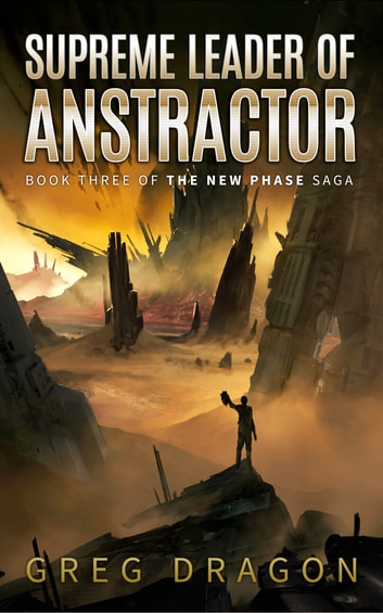 Supreme Leader of Anstractor ebook by Greg Dragon