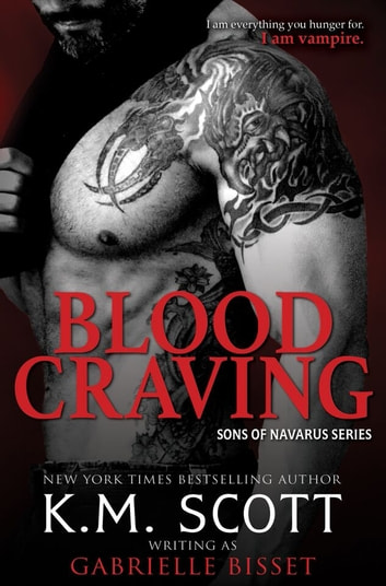 Blood Craving (Sons of Navarus #5) ebook by Gabrielle Bisset,K.M. Scott