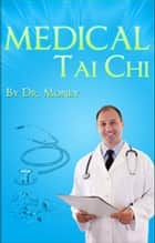 Medical Tai Chi:The Essentials ebook by Dr. David Money