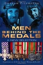 Men Behind the Medals ebook by Air Commodore Graham Pitchfork