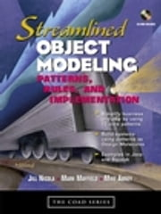 Streamlined Object Modeling - Patterns, Rules, and Implementation ebook by Jill Nicola,Mark Mayfield,Mike Abney