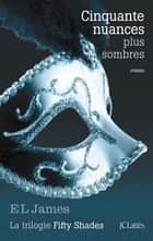 Cinquante nuances plus sombres ebook by E L James