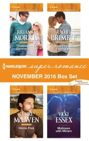 Harlequin Superromance November 2016 Box Set - Undercover in Glimmer Creek\Home Free\Saved by the Firefighter\Matinees with Miriam ebook by Julianna Morris, Claire McEwen, Rachel Brimble,...