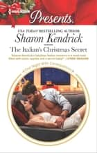 The Italian's Christmas Secret - A Classic Christmas Romance ekitaplar by Sharon Kendrick