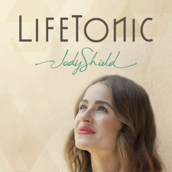 LifeTonic - A Modern Toolkit to Help You Heal Your Life and Soothe Your Soul audiobook by Jody Shield