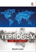 Terrorism - Law and Policy ebook by David Lowe