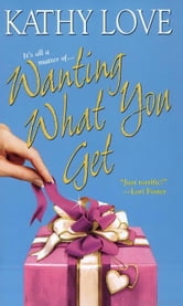 Wanting What You Get ebook by Kathy Love