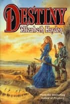 Destiny - Child of the Sky ebook by Elizabeth Haydon