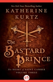 The Bastard Prince ebook by Katherine Kurtz