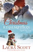 Christmas Redemption - A Small Town Christian Romance ebook by Laura Scott