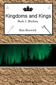 Kingdoms and Kings Book One: Markan ebook by ifly Publications