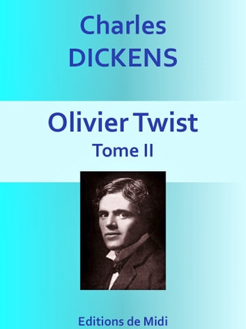 Olivier Twist - Tome II - Edition Intégrale ebook by Charles DICKENS